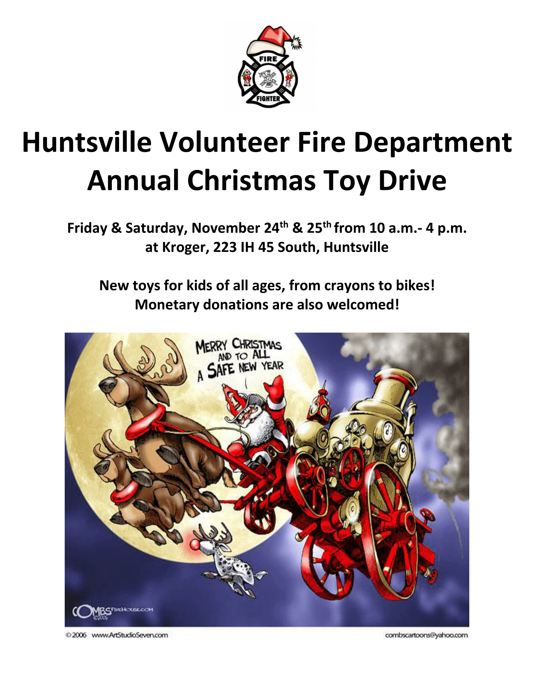 Help make someone's Christmas brighter! Bring new unwrapped toys for all ages to the annual Huntsville VFD Toy Drive, Nov. 24 & 25 at Kroger, from 10-4 each day.